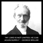 George Muller, Man of Great Faith